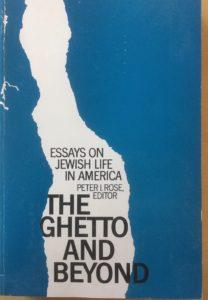 The Ghetto and Beyond: Essays on Jewish Life in America